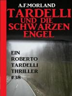 Tardelli und die schwarzen Engel