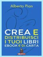 Crea e distribuisci i tuoi libri ebook e di carta