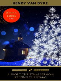 A Short Christmas Sermon: Keeping Christmas