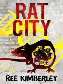 Rat City: The Rat Chronicles, #1