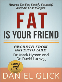 Fat Is Your Friend: How to Eat Fat, Satisfy Yourself, and Still Lose Weight