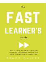 The Fast Learner's Guide - How to Learn Any Skills or Subjects Quick and Dramatically Improve Your Short-Term Memory in a Short Time