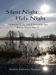 Silent Night, Holy Night: Memories of the last Christmas Eve during World War II