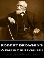 A Blot In The 'Scutcheon
