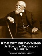 A Soul's Tragedy & Luria