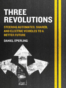 Three Revolutions: Steering Automated, Shared, and Electric Vehicles to a Better Future