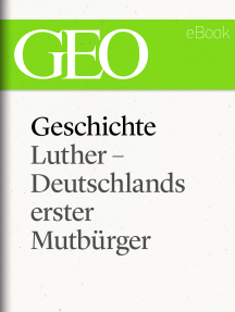 Geschichte: Luther – Deutschlands erster Mutbürger (GEO eBook Single)