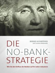 Die No-Bank-Strategie: Wie Sie den Einfluss der Banken auf Ihr Leben reduzieren