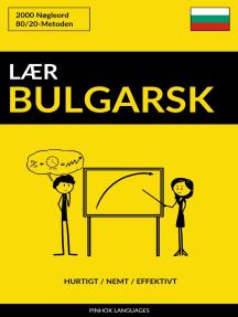 Lær Bulgarsk: Hurtigt / Nemt / Effektivt: 2000 Nøgleord