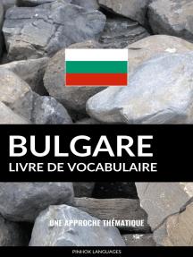 Livre de vocabulaire bulgare: Une approche thématique