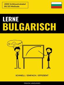 Lerne Bulgarisch: Schnell / Einfach / Effizient: 2000 Schlüsselvokabel