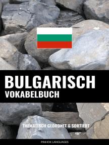 Bulgarisch Vokabelbuch: Thematisch Gruppiert & Sortiert