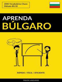 Aprenda Búlgaro: Rápido / Fácil / Eficiente: 2000 Vocabulários Chave