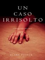 Un Caso Irrisolto (Un Mistero di Riley Paige—Libro 8)