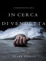 In Cerca di Vendetta (Un Mistero di Riley Paige—Libro 10)