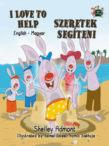 I Love to Help Szeretek segíteni (English Hungarian Children's Book): English Hungarian Bilingual Collection