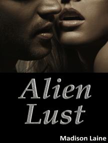 Alien Lust (A Paranormal Erotic Romance)