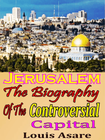 Jerusalem The Biography Of The Controversial Capital