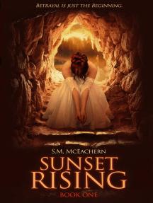 Sunset Rising: Sunset Rising Trilogy, #1