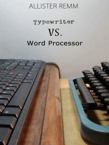 Typewriter vs. Word Processor