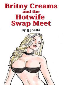 Britny Creams and the Hot Wife Swap Meet