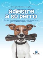 Adiestre a su perro: Edición bicolor