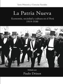 La Patria Nueva: Economía, sociedad y cultura en el Perú, 1919-1930