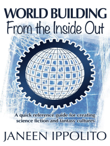 World Building from the Inside Out: World Building Made Easy, #1