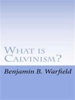 What Is Calvinism; The Meaning & Uses of the Term; Brief Untechnical Statement of Reformed Faith
