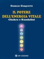 Il Potere dell'Energia Vitale Chakra e Kundalini