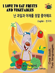 I Love to Eat Fruits and Vegetables (English Korean Kids Book Bilingual): English Korean Bilingual Collection