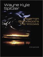 "Algernon Blackwood's ""The Willows"" | A Scriptment"