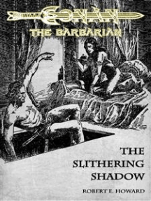 The Slithering Shadow - Conan the Barbarian