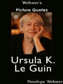 Webster's Ursula K. Le Guin Picture Quotes