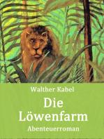 Die Löwenfarm