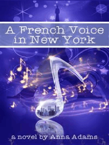 A French Voice in New York: (#5, The French Girl Series)