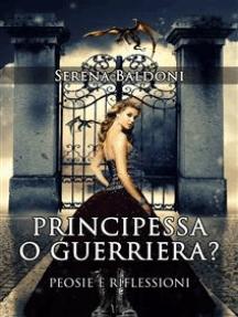 Principessa o Guerriera?: Poesie e Riflessioni