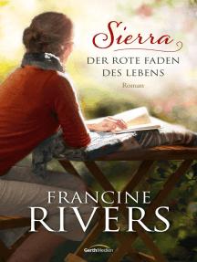 Sierra - Der rote Faden des Lebens: Roman.