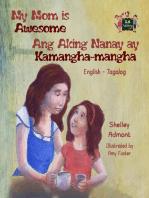 My Mom is Awesome Ang Aking Nanay ay Kamangha-mangha (English Tagalog children's book)