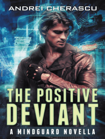 The Positive Deviant: A Mindguard Novella: The Mindguard Saga, #0