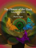 The Flower of the Flock Volume III (of III)