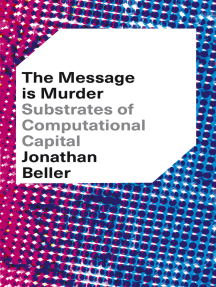 The Message is Murder: Substrates of Computational Capital