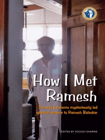 How I Met Ramesh: The Way Existence Mysteriously Led Spiritual Seekers To Ramesh Balsekar