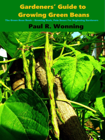 Gardeners' Guide to Growing Green Beans in the Vegetable Garden: Gardener's Guide to Growing Your Vegetable Garden, #2