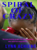 Spiral of Crazy