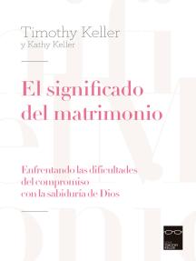 El significado del matrimonio: Enfrentando las dificultades del compromiso con la sabiduría de Dios