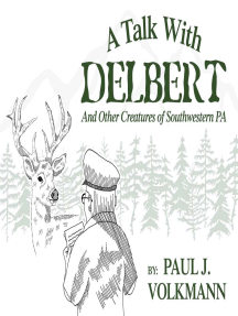 A Talk With Delbert: And Other Creatures of Southwestern Pennsylvania