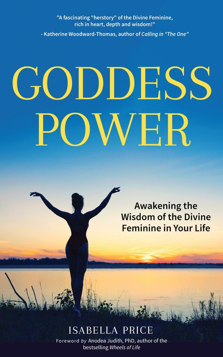 The Great Goddess Reverence of the Divine Feminine from the Paleolithic to the Present