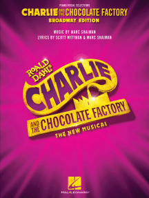 Charlie and the Chocolate Factory: The New Musical: Piano/Vocal Selections