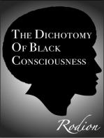 The Dichotomy of Black Consciousness
